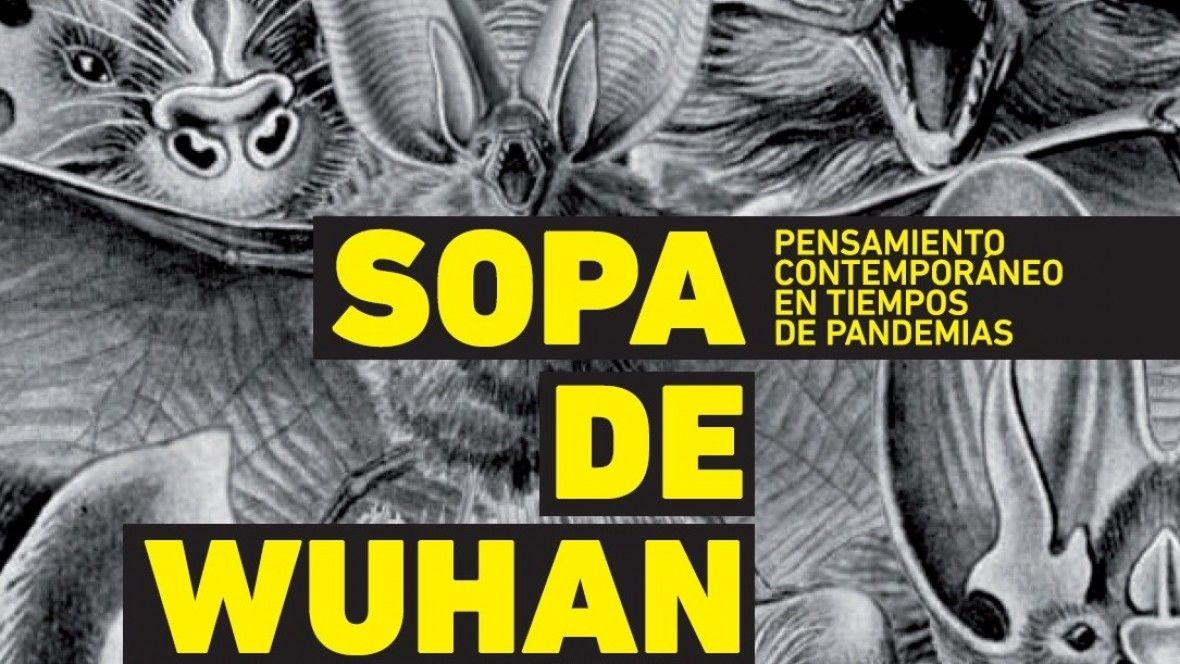 """El debate y reflexión sobre  """"Sopa de Wuhan"""""""